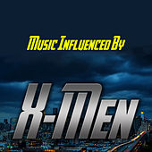 Music Influenced by 'X-Men' by Various Artists