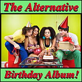 The Alternative Birthday Album! by Various Artists