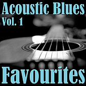 Acoustic Blues Favourites, Vol. 1 by Various Artists