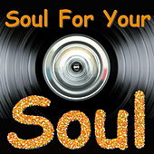 Soul For Your Soul by Various Artists