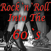 Rock 'n' Roll Into The 60's de Various Artists