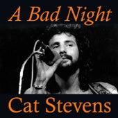 A Bad Night von Yusuf / Cat Stevens