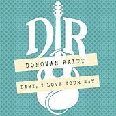 Baby, I Love Your Way von Donovan Raitt