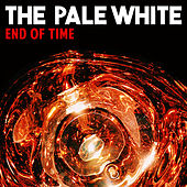 End of Time by The Pale White