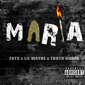 Maria (feat. Lil Wayne & Truth Hurts) by Fats