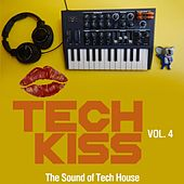 Tech Kiss, Vol. 4 (The Sound of Tech House) by Various Artists