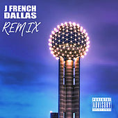 Dallas (Remix) [feat. Flower Child & The Beatitudes] von J French