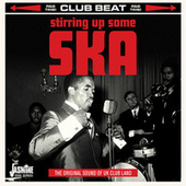 Club Beat: Stirring up Some Ska (The Original Sound of UK Club Land) by Various Artists