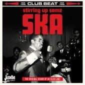 Club Beat: Stirring up Some Ska (The Original Sound of UK Club Land) de Various Artists