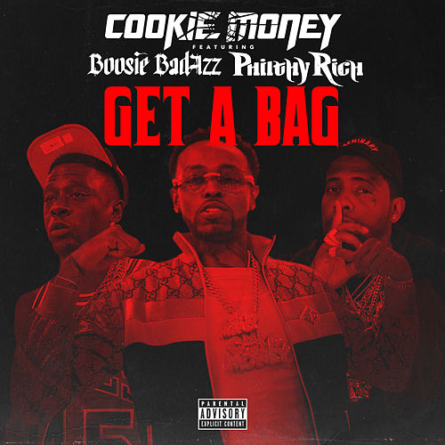 Get A Bag (feat. Boosie Badazz & Philthy Rich) by Cookie Money
