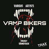 Vamp Bikers Trilogy Soundtrack by Various Artists