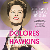 Ooh Wee! The Rare Singles by Delores Hawkins