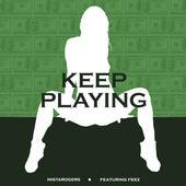 Keep Playing (feat. Feez) de MistaRogers