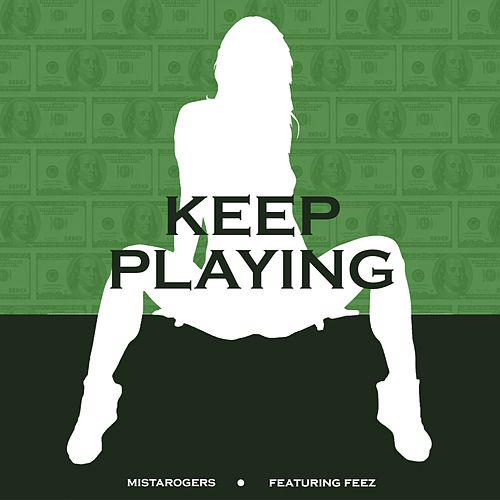 Keep Playing (feat. Feez) von MistaRogers