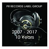 PR RECORDS LABEL GROUP 2007 -2017 10 Years - EP von Various Artists