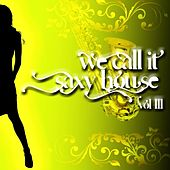 We Call It Saxy House, Vol. 3 by Various Artists