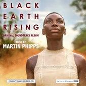 Black Earth Rising (Original Soundtrack) by Martin Phipps