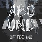 Abound of Techno, Part 1 de Various Artists