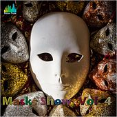 Masks Show, Vol. 4 von Various Artists