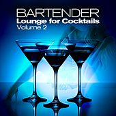 Bartender, Lounge for Cocktails, Vol.2 by Various Artists