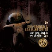 Can You Feel It/Live Another Day by Drumsound & Bassline Smith