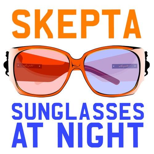Sunglasses At Night by Skepta