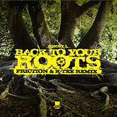 Back To Your Roots (Friction & K-Tee Remix/Friction & K-Tee Remix Instrumental) by Jonny L