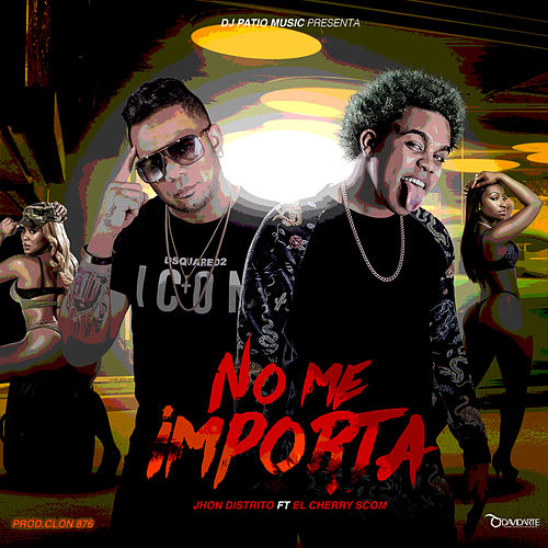No Me Importa by Jhon Distrito