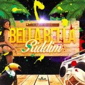 Bella Bella Riddim by Various Artists