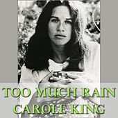 Too Much Rain by Carole King
