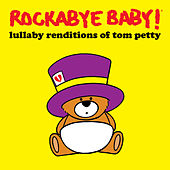 Lullaby Renditions of Tom Petty de Rockabye Baby!
