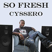 So Fresh de Cyssero