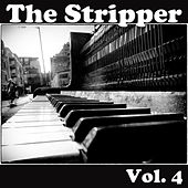 The Stripper, Vol. 4 von Various Artists
