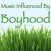 Music Influenced by 'Boyhood' by Various Artists