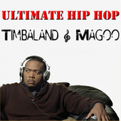 Ultimate Hip Hop: Timbaland & Magoo by Various Artists