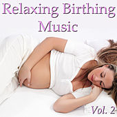 Relaxing Birthing Music Vol. 2 by Spirit