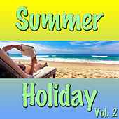 Summer Holiday, Vol. 2 by Various Artists