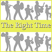 The Right Time by Various Artists