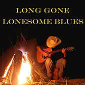 Long Gone Lonesome Blues by Various Artists