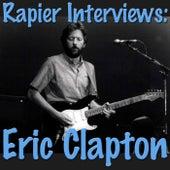 Rapier Interviews: Eric Clapton by Eric Clapton