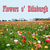 Flowers o' Edinburgh de Various Artists