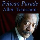 Pelican Parade by Allen Toussaint