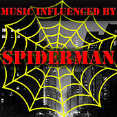 Music Influenced by 'Spiderman' di Various Artists
