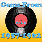 Gems From 1957-1962, Vol. 6 by Various Artists