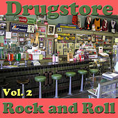 Drugstore Rock and Roll, Vol. 2 by Various Artists
