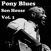 Pony Blues, Vol. 1 by Son House
