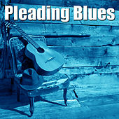 Pleading Blues by Various Artists