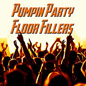 Pumpin' Party Floor Fillers by Various Artists