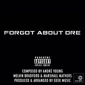 Forgot About Dre - Featuring Eminem by Geek Music
