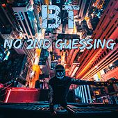 No 2nd Guessing by BT